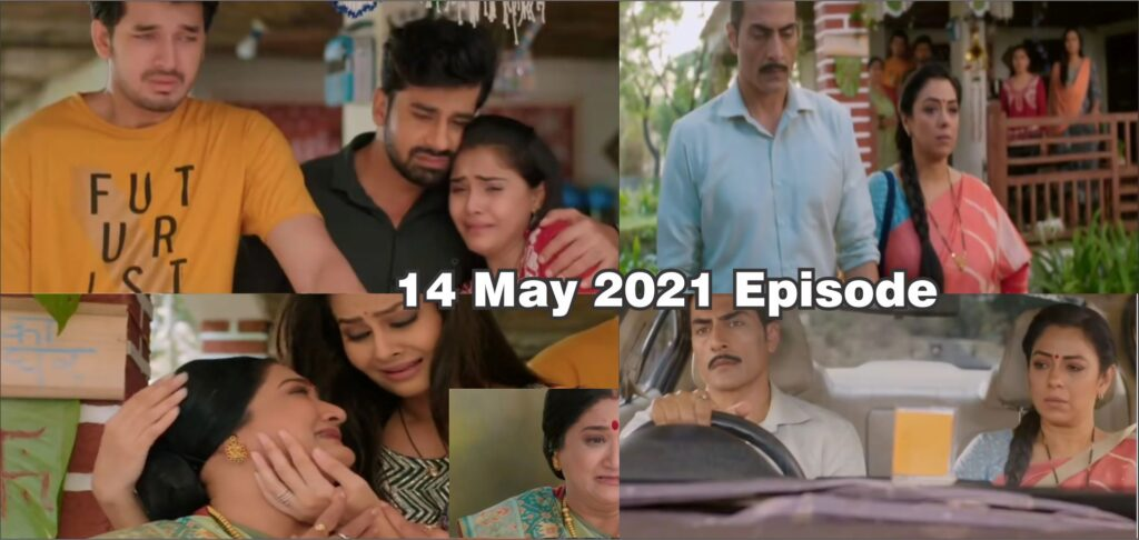 Anupama 14 may 2021 serial latest Today Episode